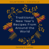 Traditional New Year's Recipes From Around The World