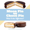 Moon Pie vs Choco Pie: What Is the Difference?
