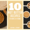 Nut Butters (Nut Butter Recipes)